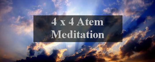 "Die ""Vier mal vier Atem Meditation"""