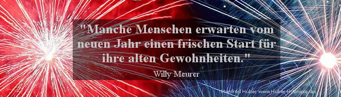 Glückszitat Jan. 2016 - Manche Menschen erwarten vom neuen Jahr einen frischen Start für ihre alten Gewohnheiten. (Willy Meurer)
