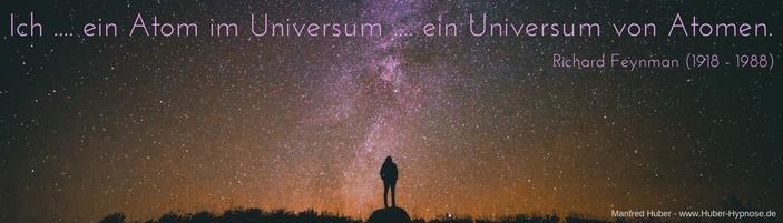 Glückszitat Mär. 2017 - Ich, ein Atom im Universum, ein Universum von Atomen. (Richard Feynman)