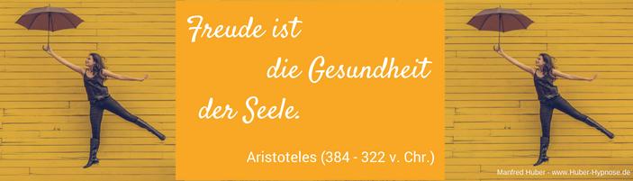 Glückszitat Februar 2019 - Freude ist die Gesundheit der Seele. - Aristoteles (384 - 322 v. Chr.)