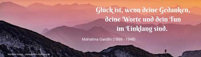 Glückszitat April 2019 - Glück ist, wenn deine Gedanken, deine Worte und dein Tun im Einklang sind. - Mahatma Gandhi (1869 - 1948)
