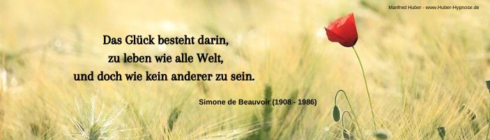 Glückszitat Dezember 2021 - Das Glück besteht darin, zu leben wie alle Welt, und doch wie kein anderer zu sein. - Simone de Beauvois (1908 - 1986)