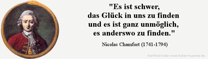 Glückszitat Nr. 04 - Es ist schwer, das Glück in uns zu finden, und es ist ganz unmöglich, es anderswo zu finden. Nicolas Chamfort