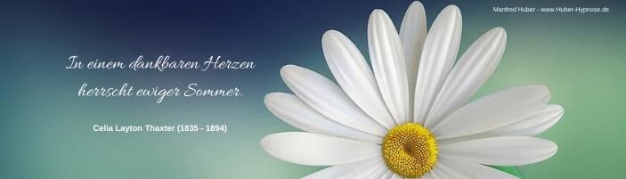 Glückszitat Januar 2021 - In einem dankbaren Herzen herrscht ewiger Sommer. - Celia Layton Thaxter (1835 - 1894)