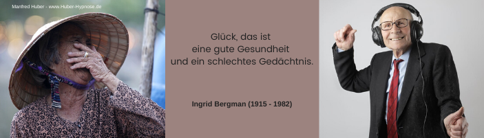 Glückszitat April 2021 - Glück, das ist eine gute Gesundheit und ein schlechtes Gedächtnis. - Ingrid Bergman (1915 - 1982)